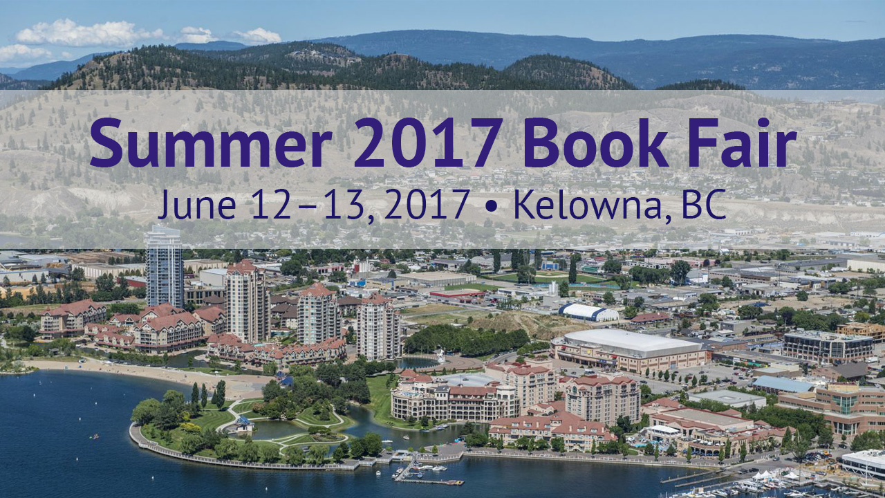 Join us for the Summer 2017 Book Fair in Kelowna, BC